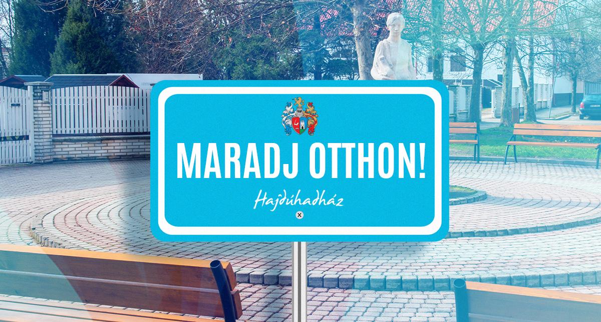 MARADJ OTTHON! HAJDÚHADHÁZ